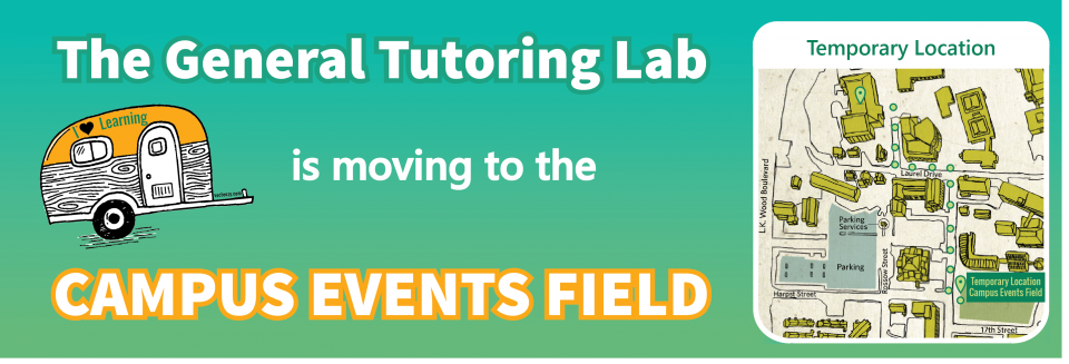 The General Tutoring Lab is moving to the Campus Events Field