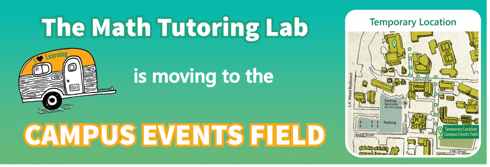The Math Tutoring Lab is moving to the Campus Events Field