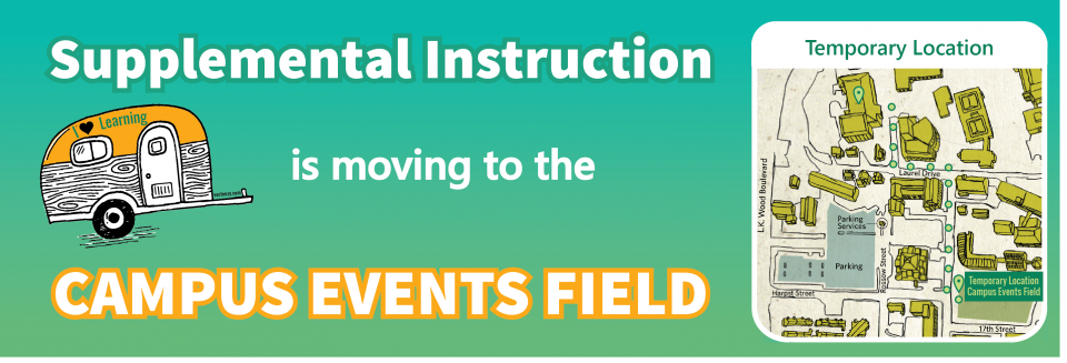 Supplemental Instruction is moving to the Campus Events Field